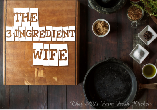 3 Ingredient Wife