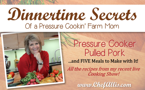 Dinnertime Secrets of a Pressure Cookin' Farm Mom | Chef Alli's Farm Fresh Kitchen