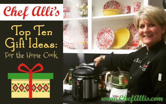 Top Ten Gift Ideas for the Home Cook | Chef Alli's Farm Fresh Kitchen