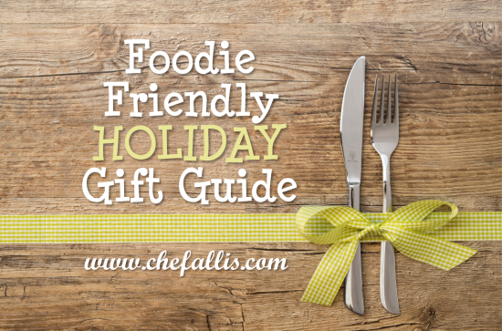 Foodie Friendly Gift Guide | Chef Alli's Farm Fresh Kitchen